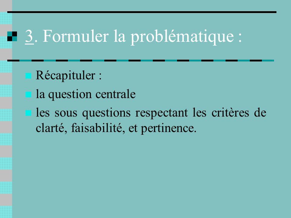 3. Formuler la problématique :