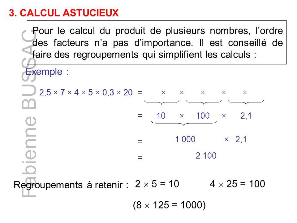 Fabienne BUSSAC 3. CALCUL ASTUCIEUX