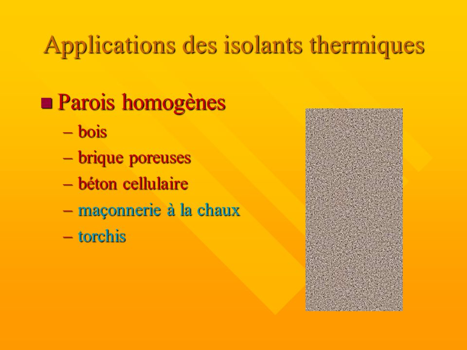 isolation thermique mat riaux isolants ppt video online t l charger. Black Bedroom Furniture Sets. Home Design Ideas
