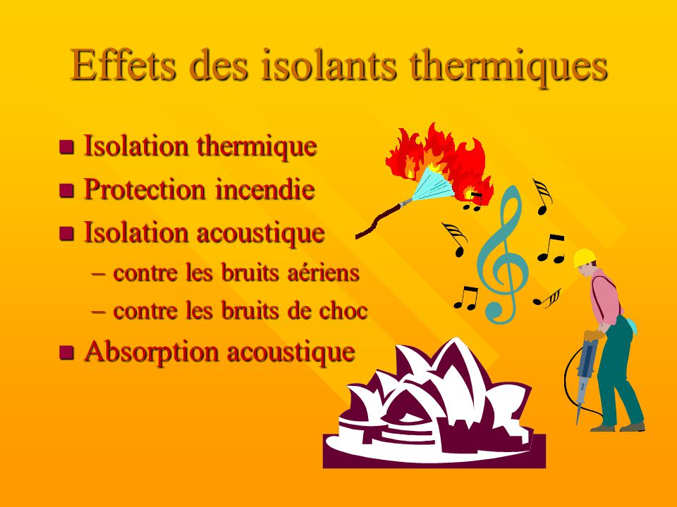 Isolation thermique mat riaux isolants ppt video online for Isolation contre le bruit
