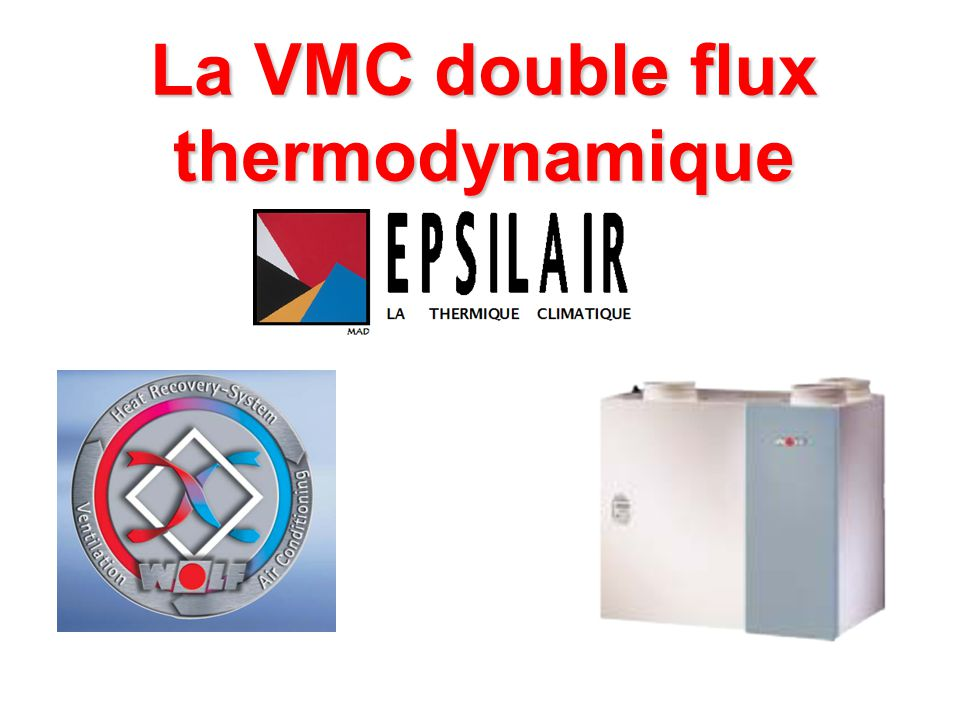 La vmc double flux thermodynamique ppt video online - Vmc double flux thermodynamique ...