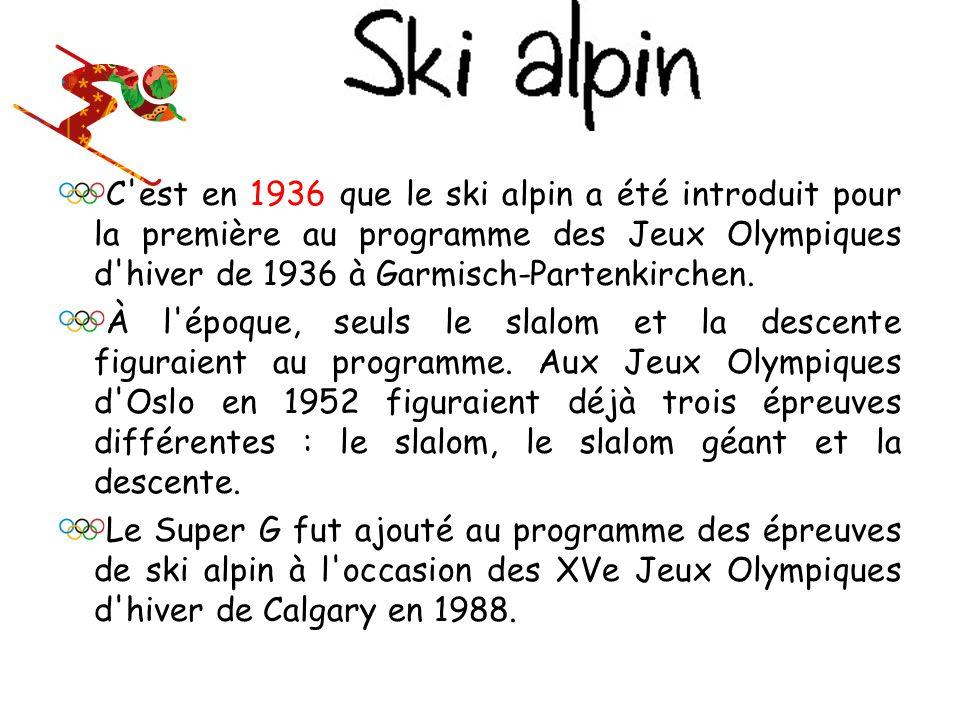 C est en 1936 que le ski alpin a été introduit pour la première au programme des Jeux Olympiques d hiver de 1936 à Garmisch-Partenkirchen.