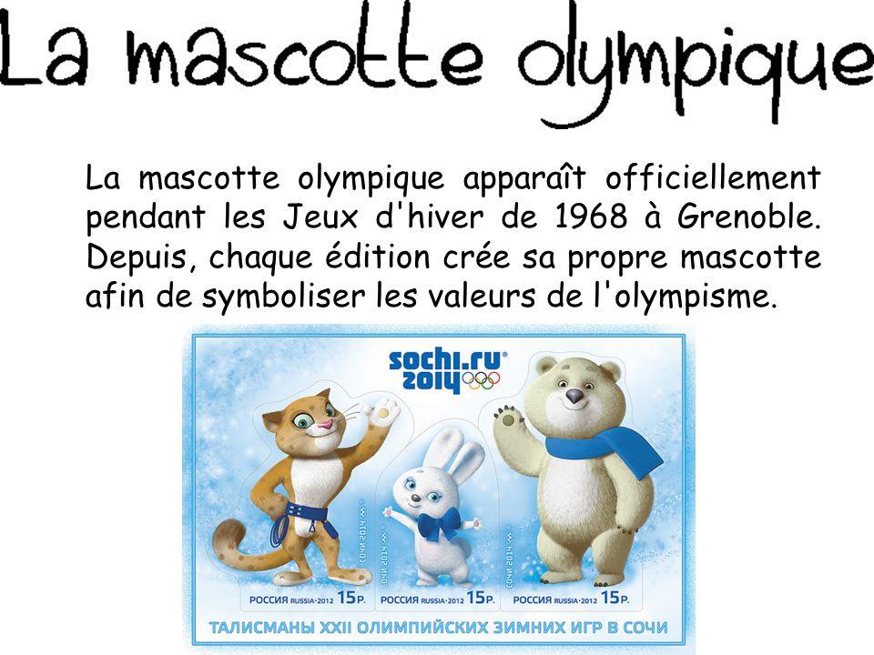 La mascotte olympique apparaît officiellement pendant les Jeux d hiver de 1968 à Grenoble.