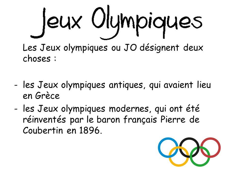 Les Jeux olympiques ou JO désignent deux choses :