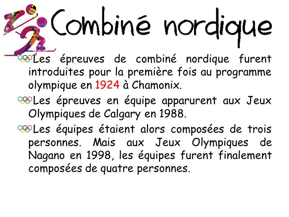 Les épreuves de combiné nordique furent introduites pour la première fois au programme olympique en 1924 à Chamonix.