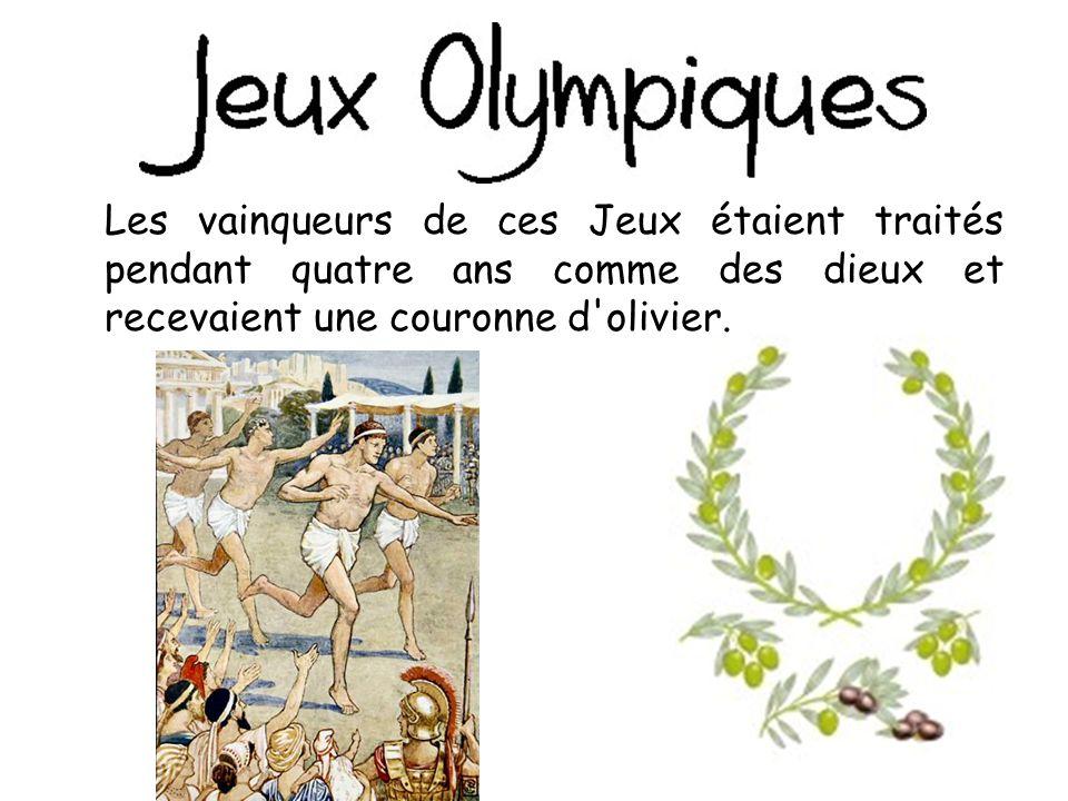 Les vainqueurs de ces Jeux étaient traités pendant quatre ans comme des dieux et recevaient une couronne d olivier.