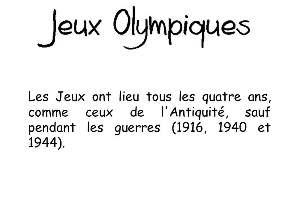 Les Jeux ont lieu tous les quatre ans, comme ceux de l Antiquité, sauf pendant les guerres (1916, 1940 et 1944).
