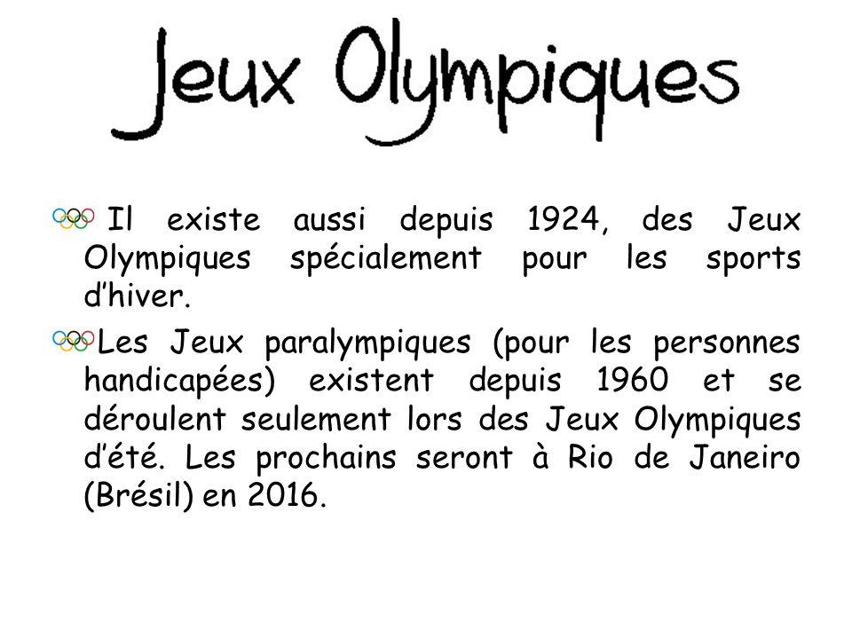 Il existe aussi depuis 1924, des Jeux Olympiques spécialement pour les sports d'hiver.
