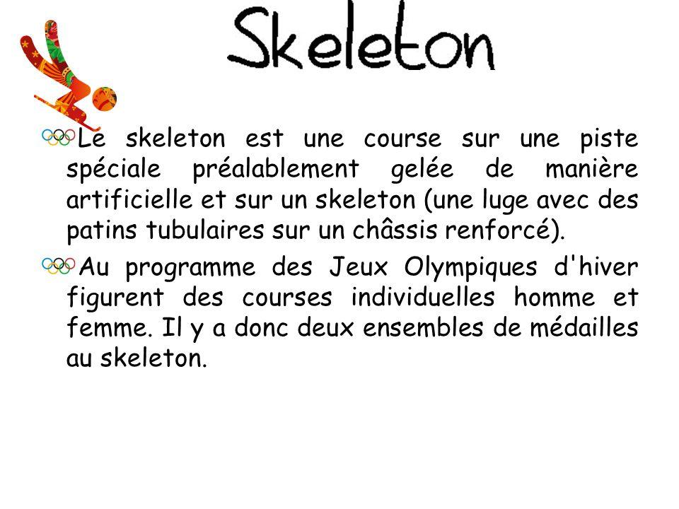 Le skeleton est une course sur une piste spéciale préalablement gelée de manière artificielle et sur un skeleton (une luge avec des patins tubulaires sur un châssis renforcé).