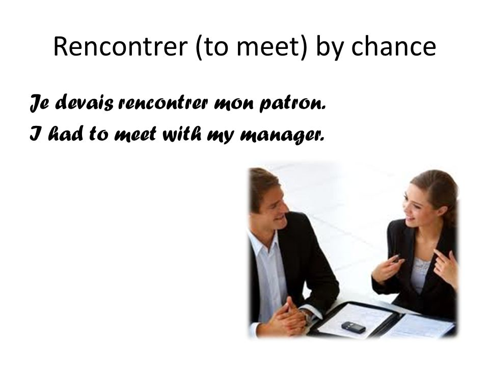 Rencontrer to meet