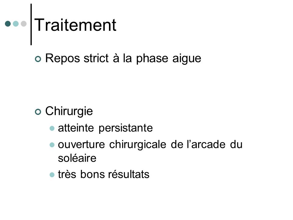 Traitement Repos strict à la phase aigue Chirurgie
