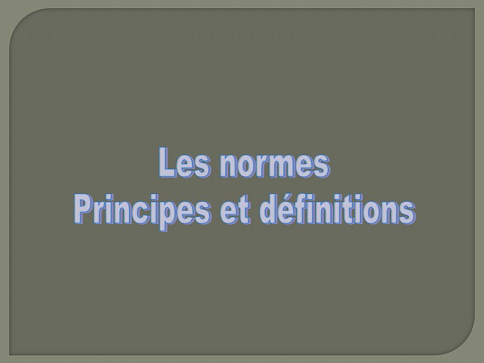Principes et définitions