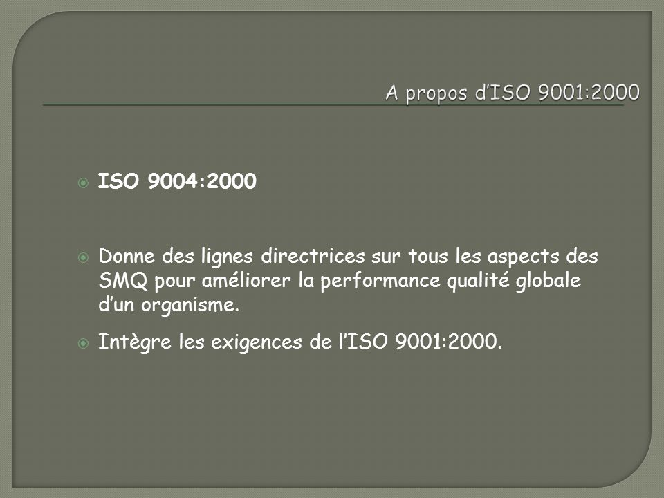 A propos d'ISO 9001:2000 ISO 9004:2000.