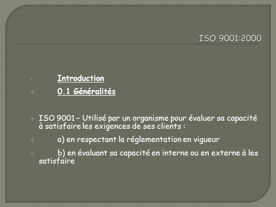 ISO 9001:2000 Introduction. 0.1 Généralités.