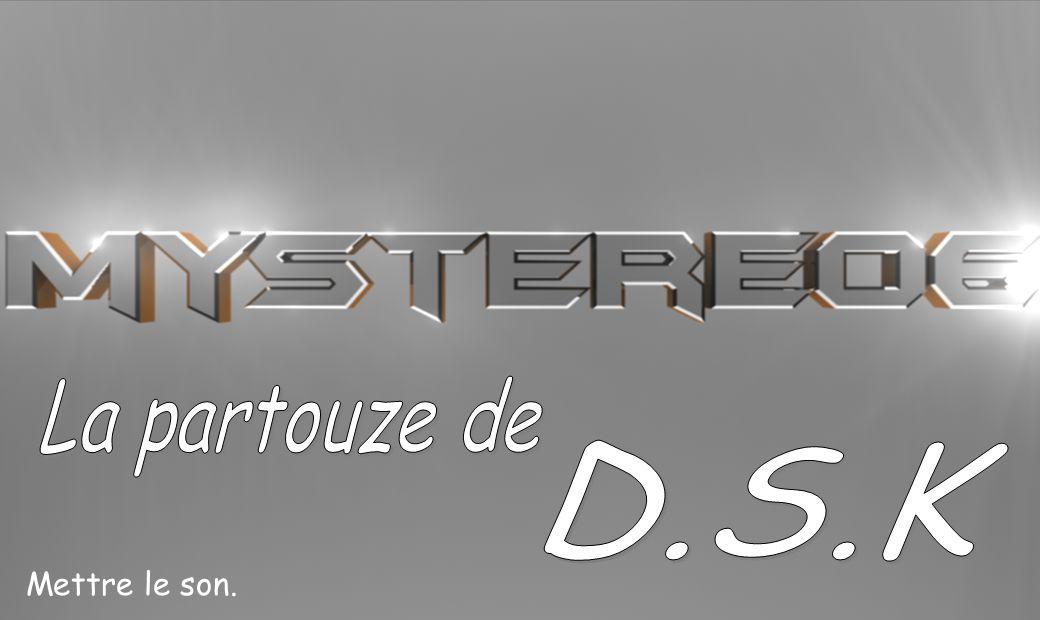 La partouze de D.S.K Mettre le son.