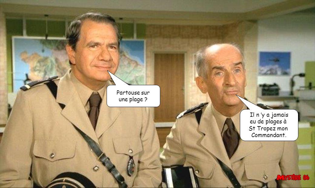 Partouse sur une plage Il n 'y a jamais eu de plages à St Tropez mon Commandant.