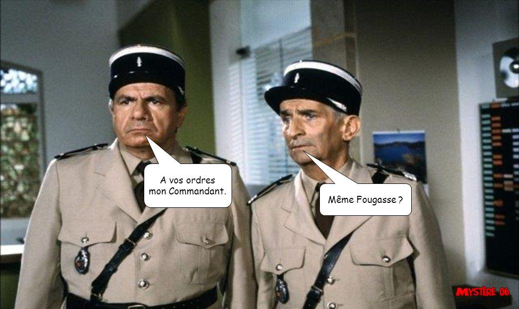 A vos ordres mon Commandant. Même Fougasse