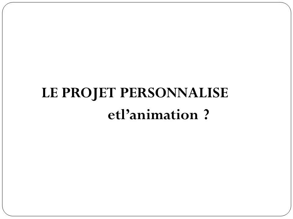 etl'animation LE PROJET PERSONNALISE