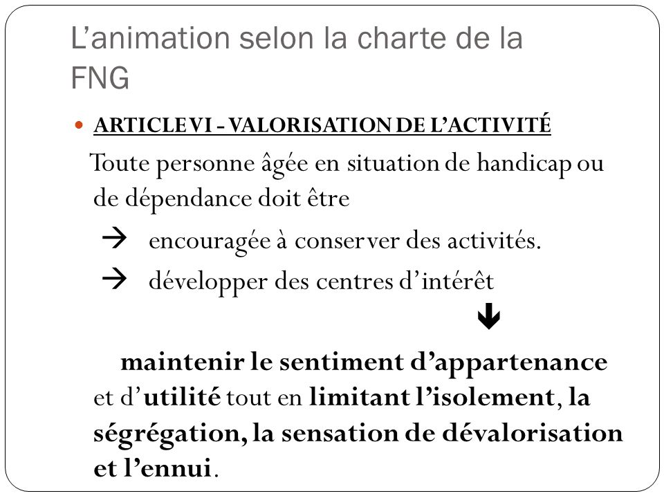 L'animation selon la charte de la FNG