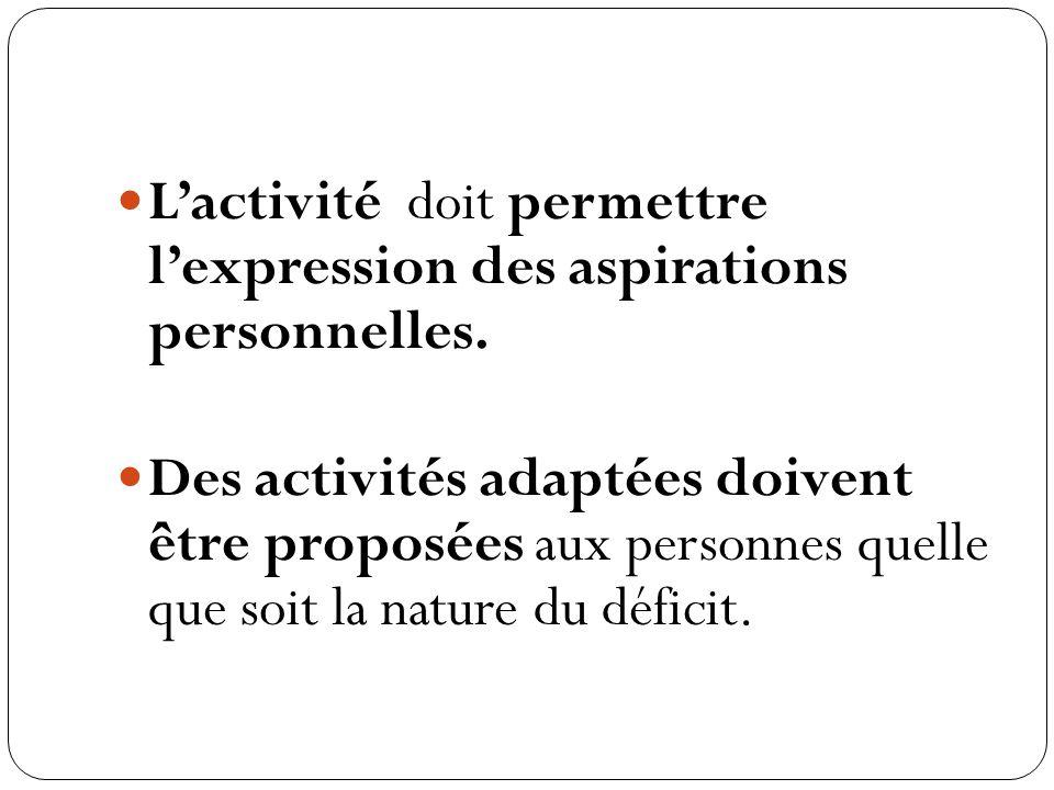 L'activité doit permettre l'expression des aspirations personnelles.