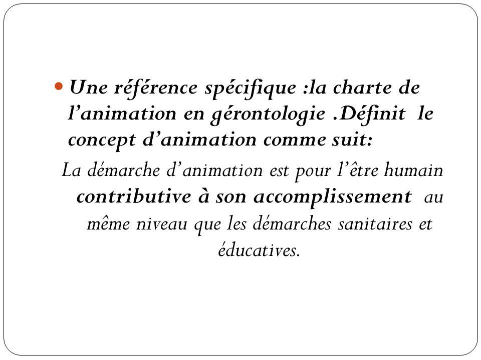 Une référence spécifique :la charte de l'animation en gérontologie