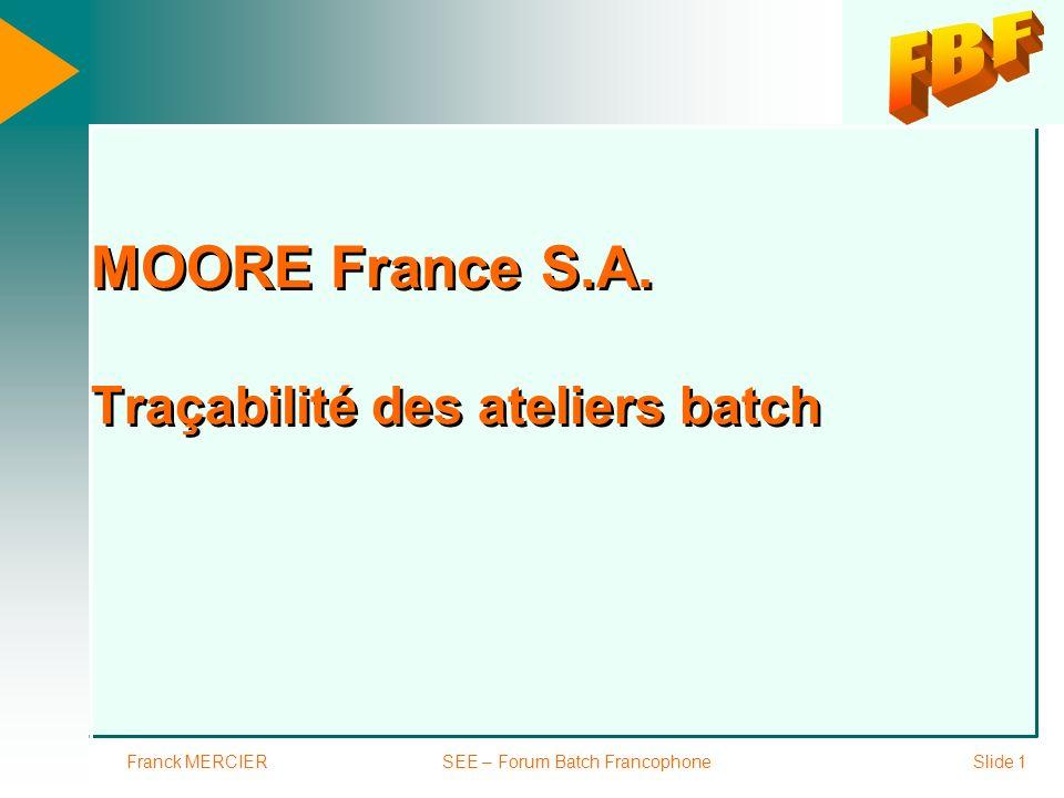 MOORE France S.A. Traçabilité des ateliers batch