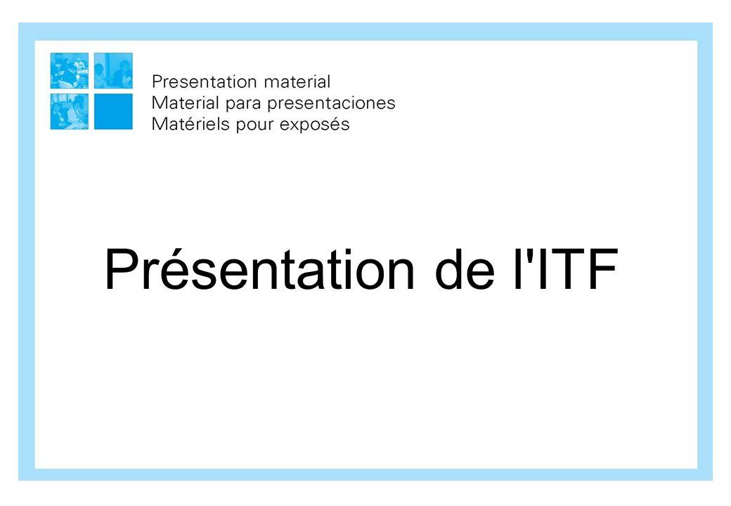 Présentation de l ITF