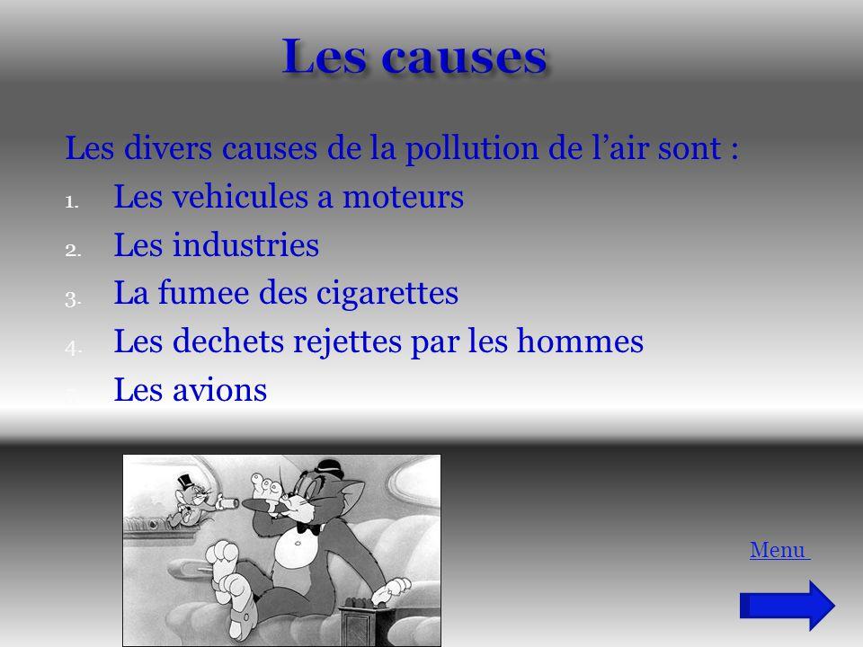 Les causes Les divers causes de la pollution de l'air sont :