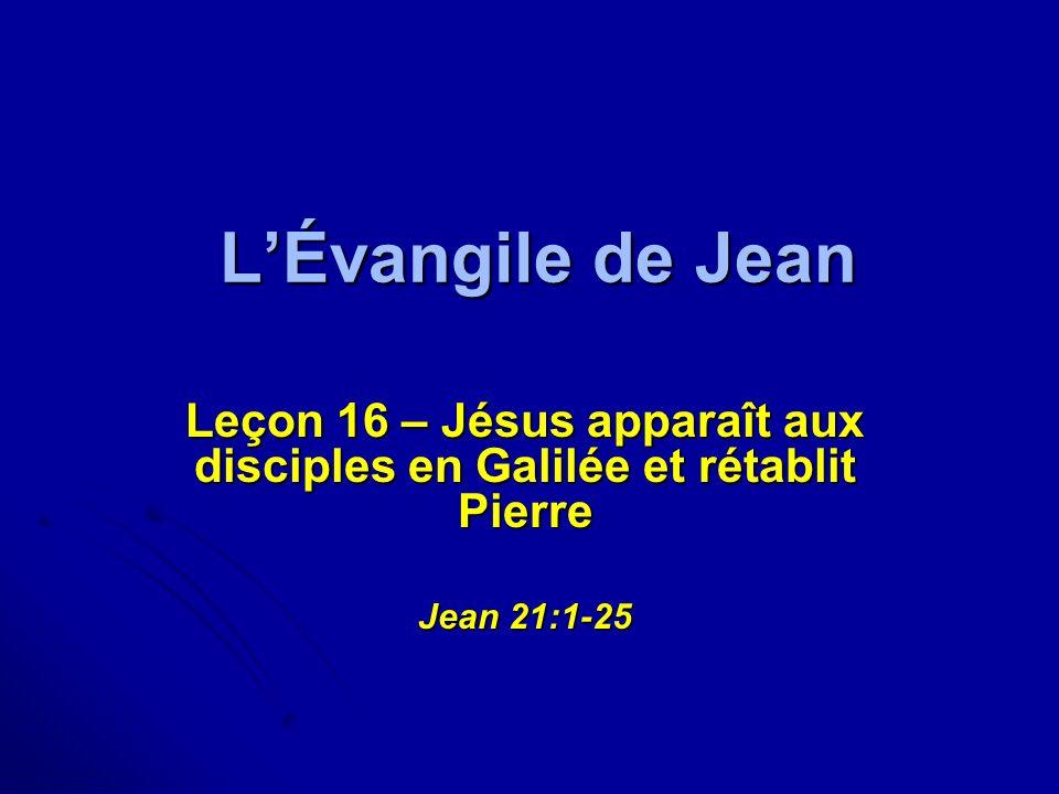 Leçon 16 – Jésus apparaît aux disciples en Galilée et rétablit Pierre