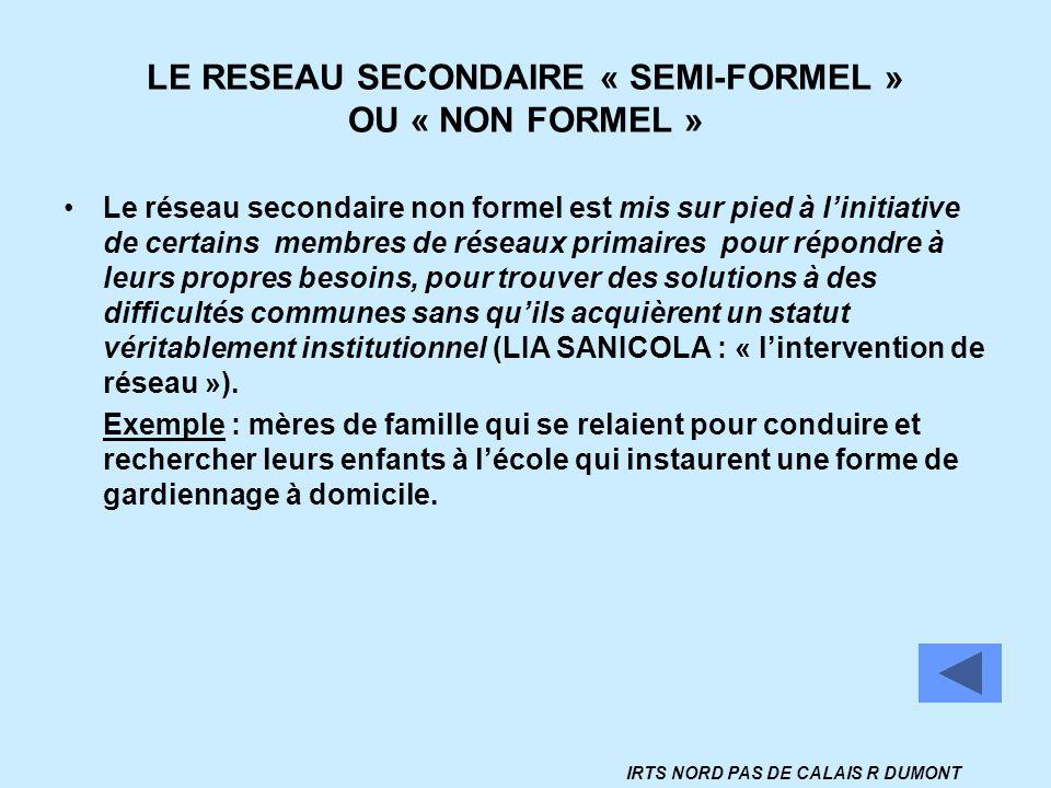 LE RESEAU SECONDAIRE « SEMI-FORMEL » OU « NON FORMEL »