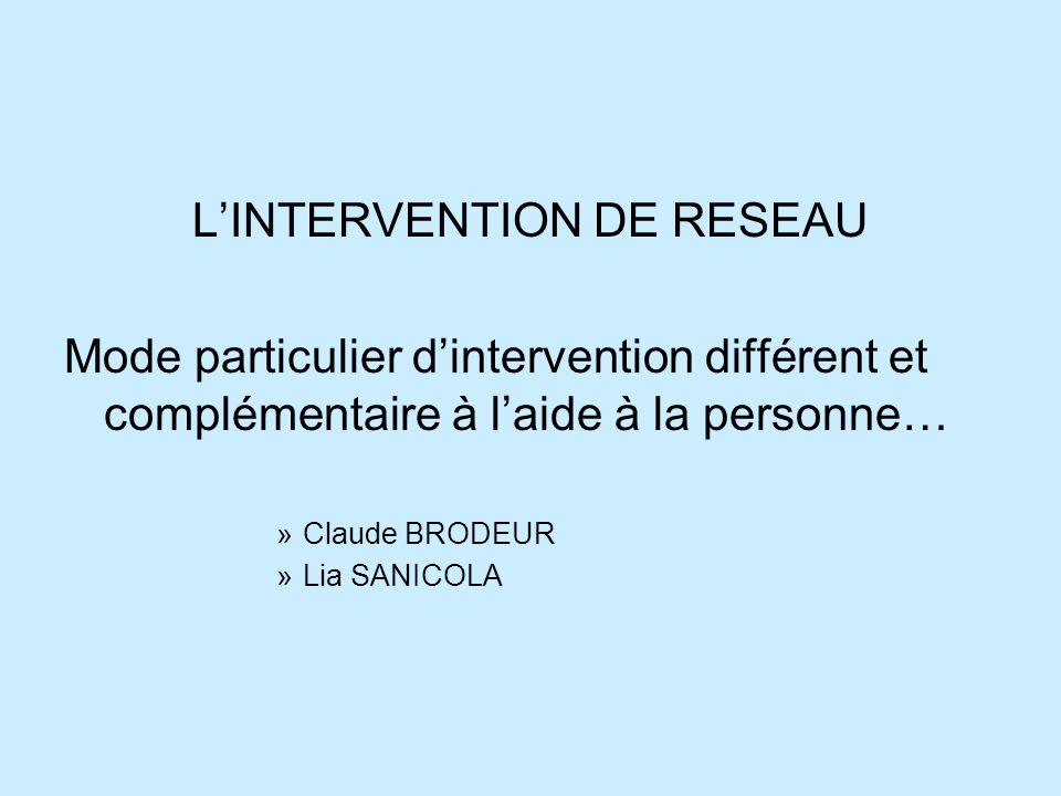 L'INTERVENTION DE RESEAU