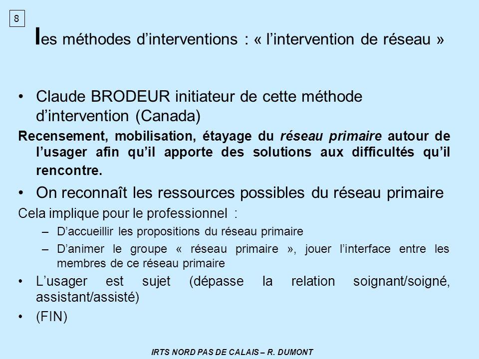les méthodes d'interventions : « l'intervention de réseau »