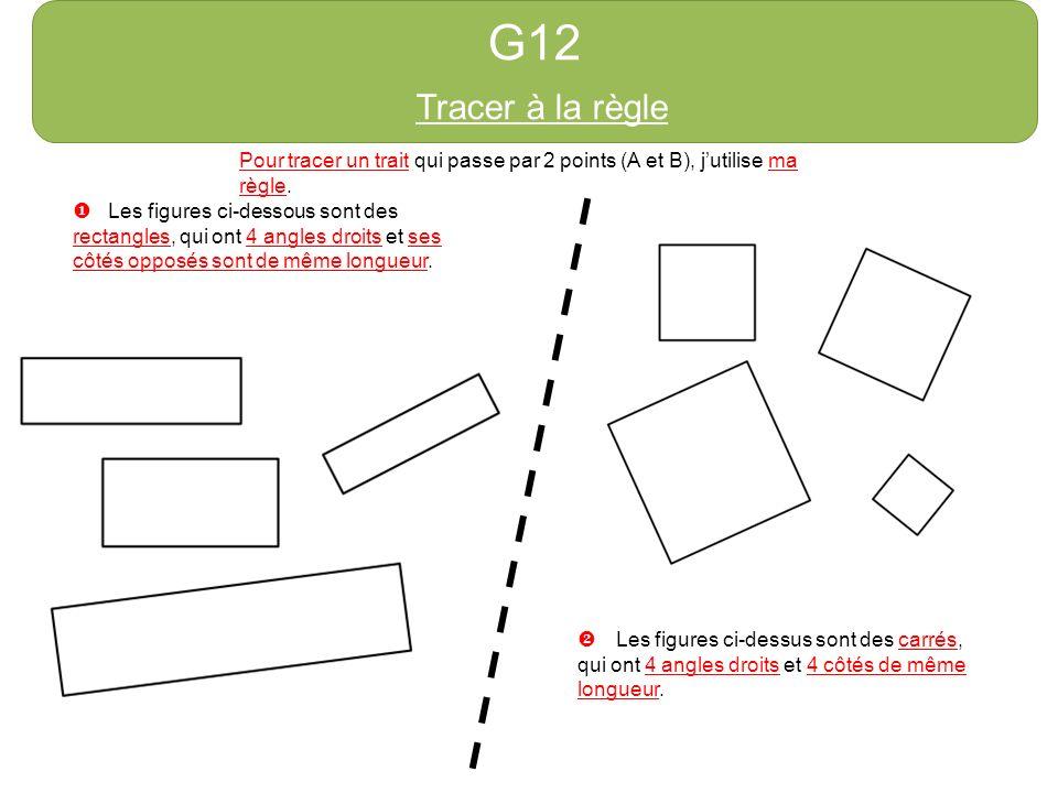 G12 Tracer à la règle. http://azert6.eklablog.com/ Pour tracer un trait qui passe par 2 points (A et B), j'utilise ma règle.