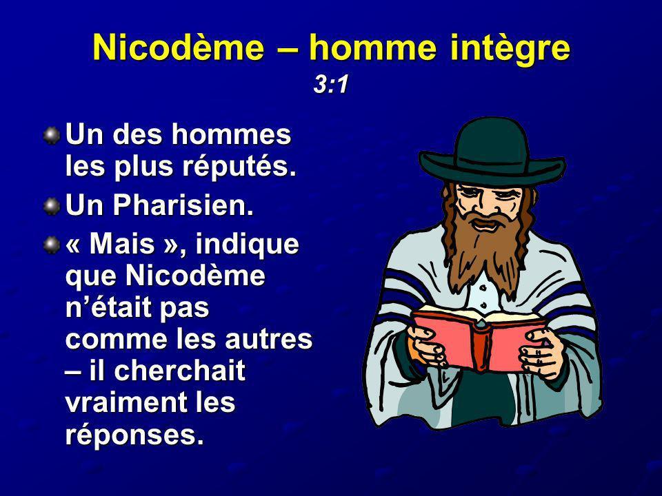 Nicodème – homme intègre 3:1