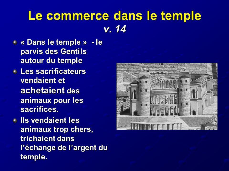 Le commerce dans le temple v. 14