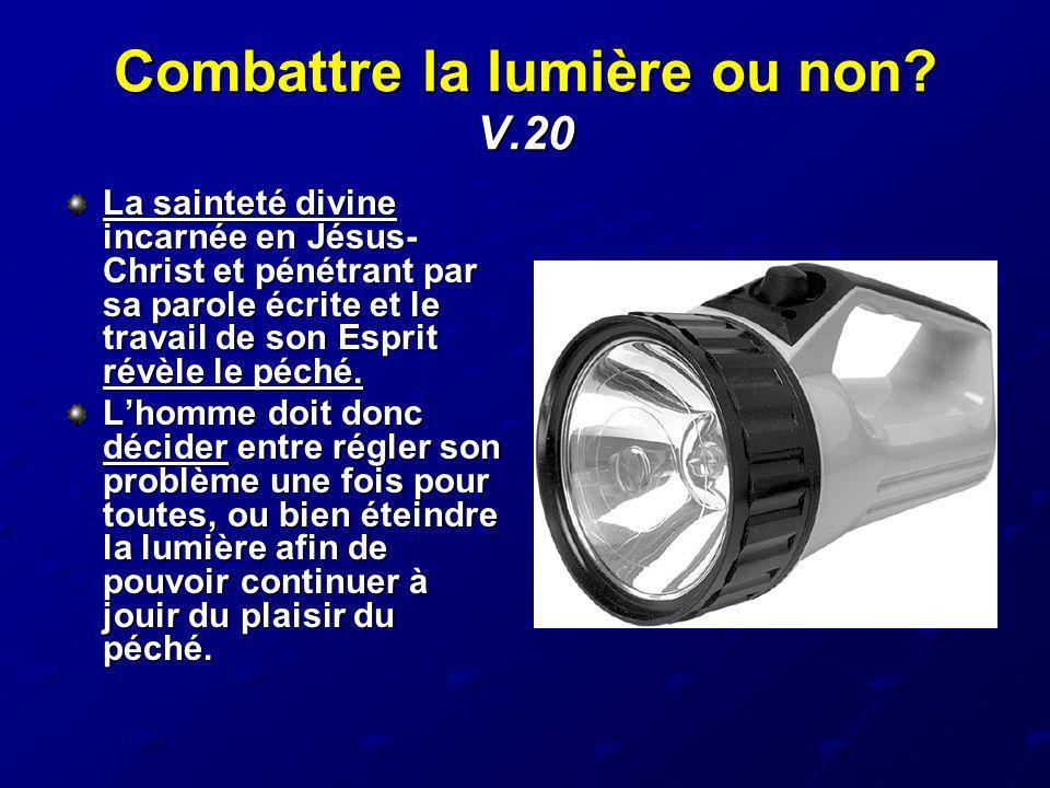 Combattre la lumière ou non V.20
