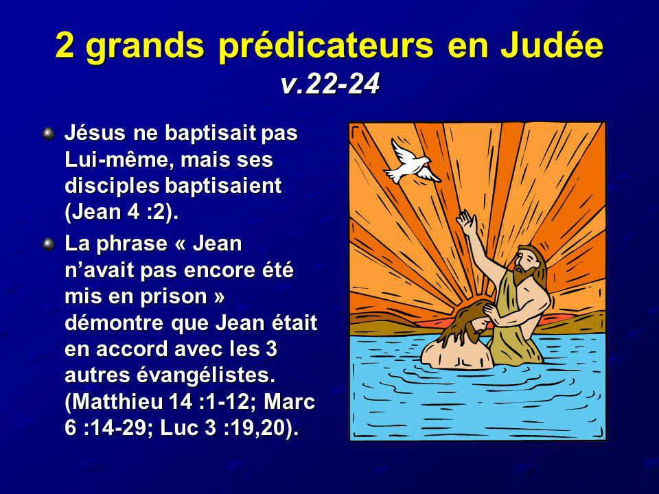 2 grands prédicateurs en Judée v.22-24