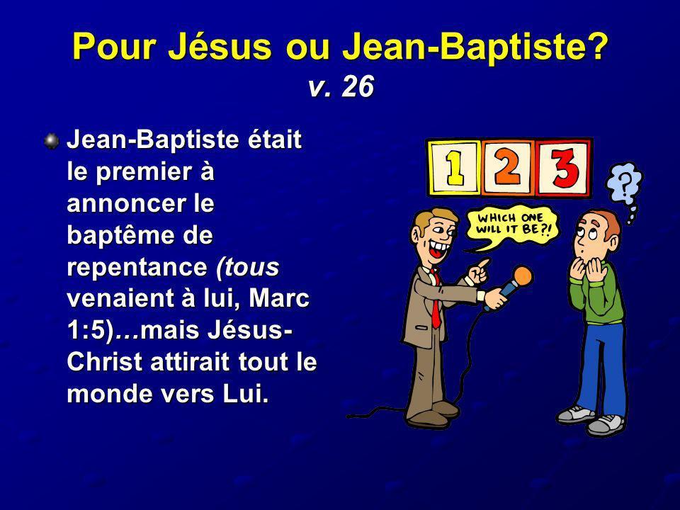 Pour Jésus ou Jean-Baptiste v. 26