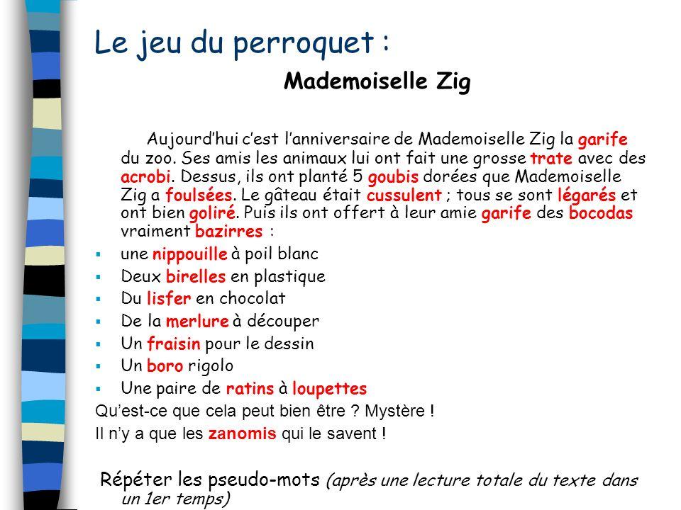 Le jeu du perroquet : Mademoiselle Zig