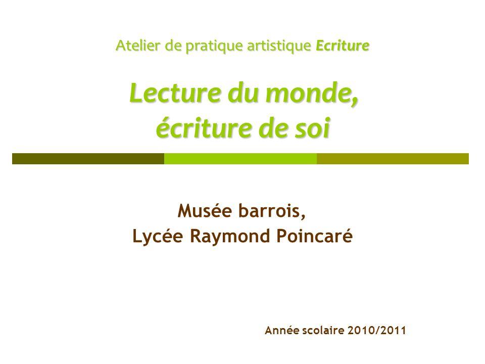 Musée barrois, Lycée Raymond Poincaré Année scolaire 2010/2011