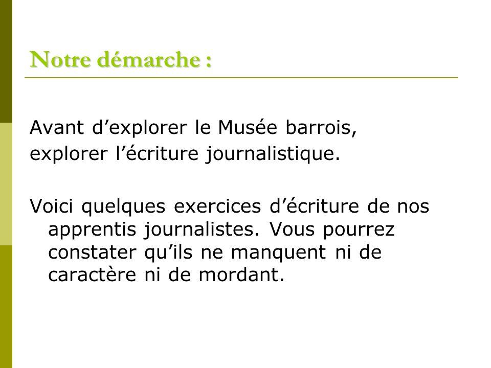 Notre démarche : Avant d'explorer le Musée barrois,