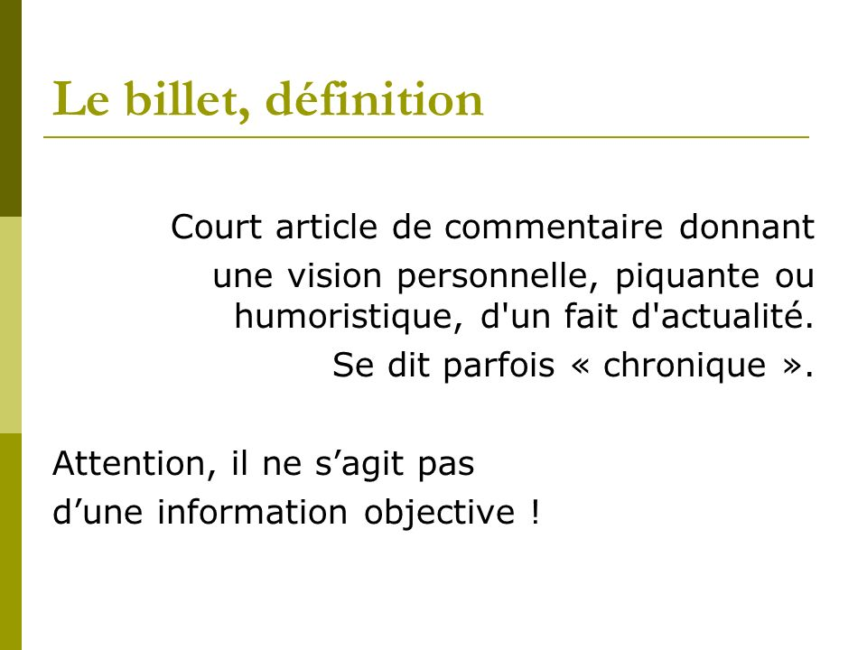 Le billet, définition Court article de commentaire donnant