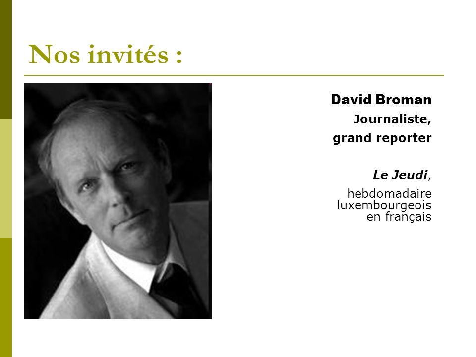 Nos invités : David Broman Journaliste, grand reporter Le Jeudi,