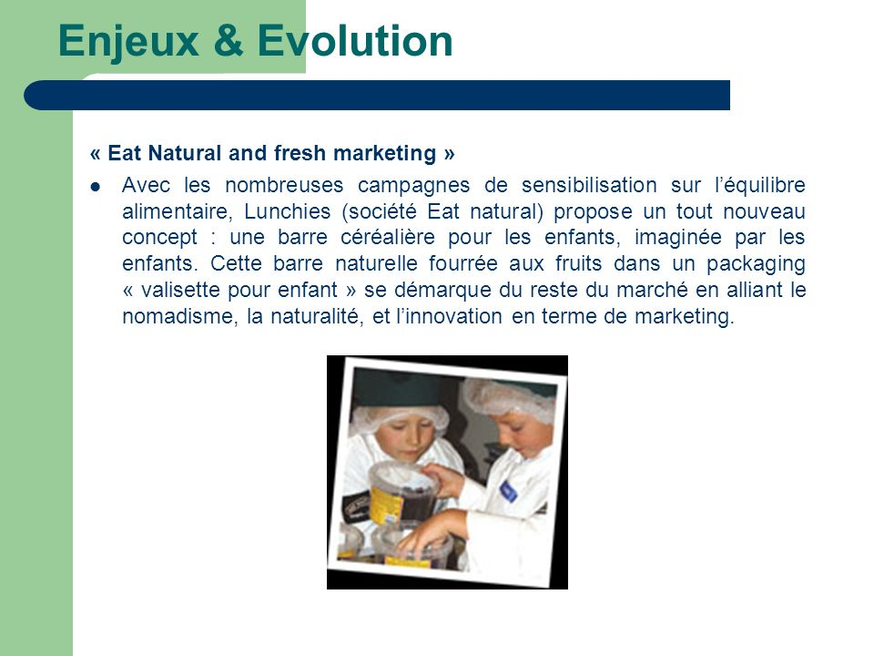 Enjeux & Evolution « Eat Natural and fresh marketing »