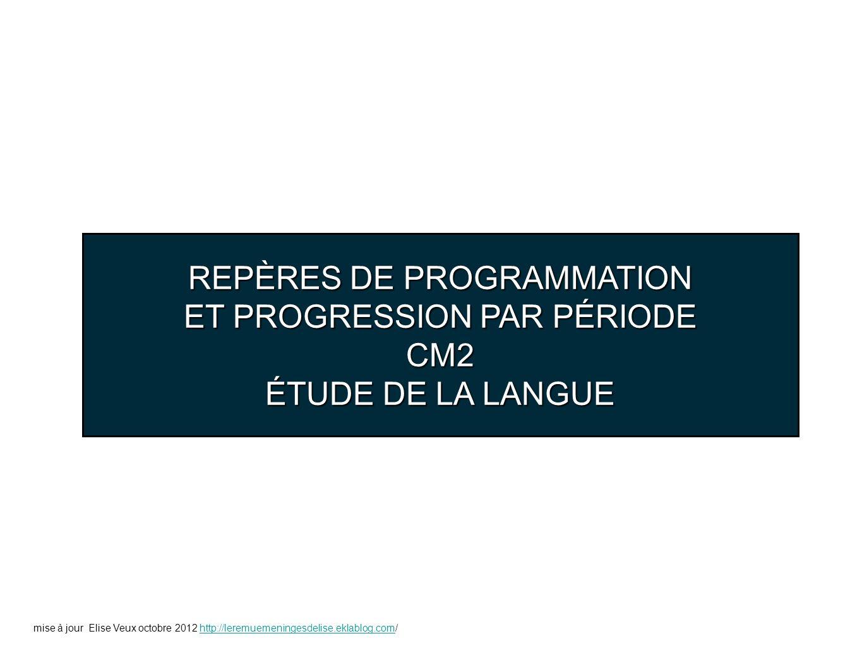 REPÈRES DE PROGRAMMATION ET PROGRESSION PAR PÉRIODE CM2