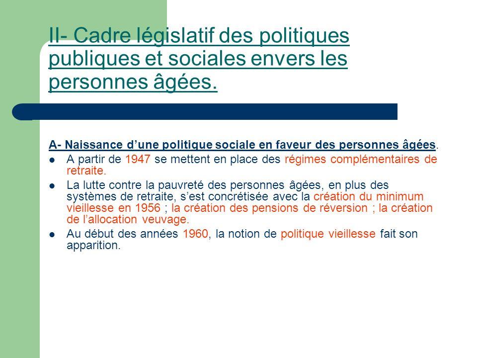 II- Cadre législatif des politiques publiques et sociales envers les personnes âgées.