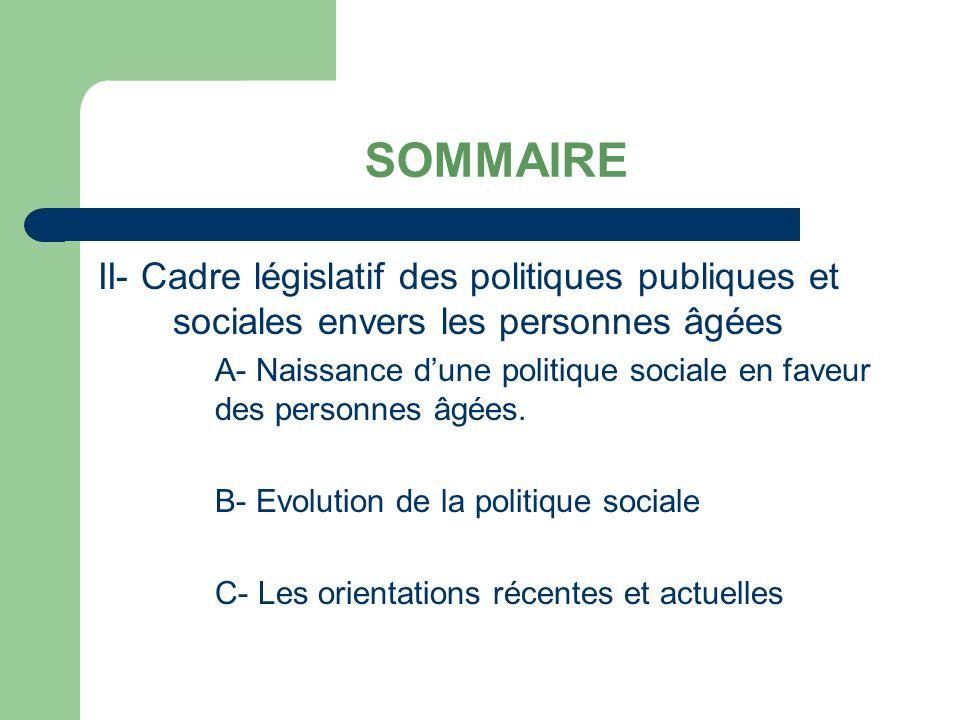 SOMMAIRE II- Cadre législatif des politiques publiques et sociales envers les personnes âgées.