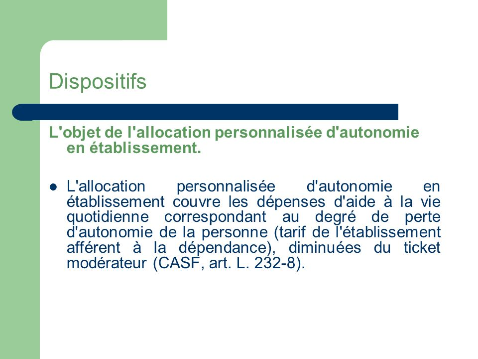 Dispositifs L objet de l allocation personnalisée d autonomie en établissement.