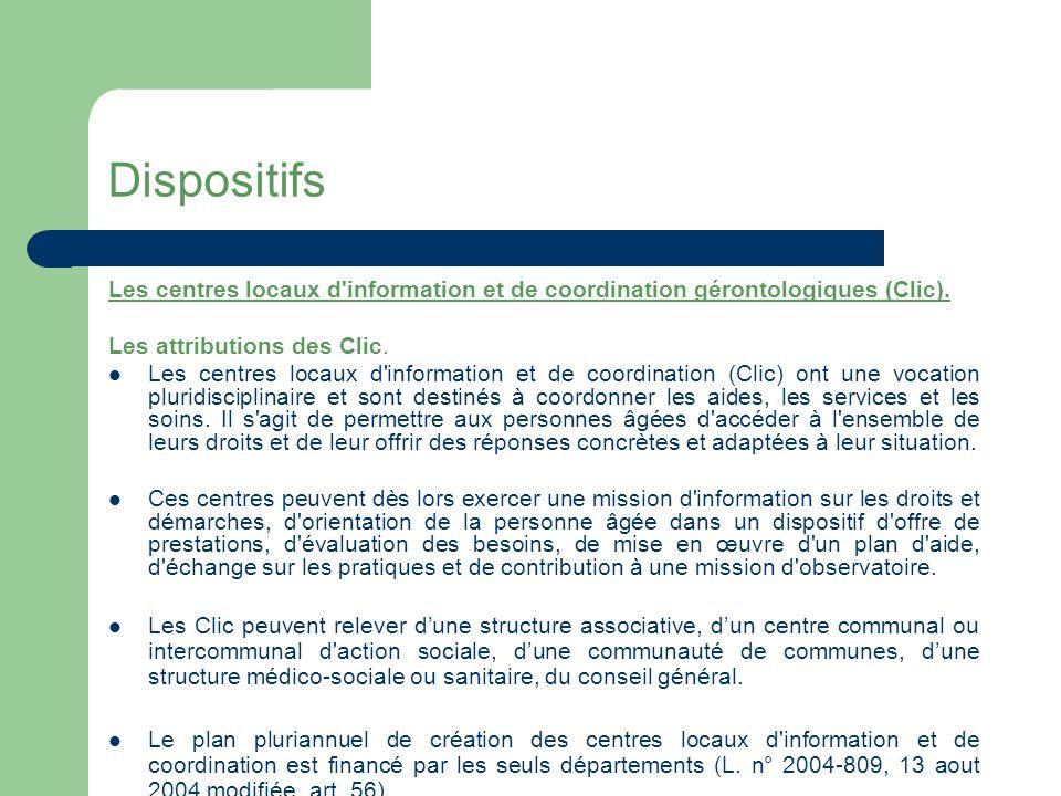 Dispositifs Les centres locaux d information et de coordination gérontologiques (Clic). Les attributions des Clic.