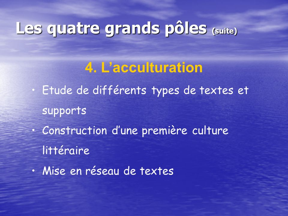 Les quatre grands pôles (suite)